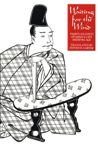 9780231068550: Waiting for the Wind: Thirty-Six Poets of Japan's Late Medieval Age