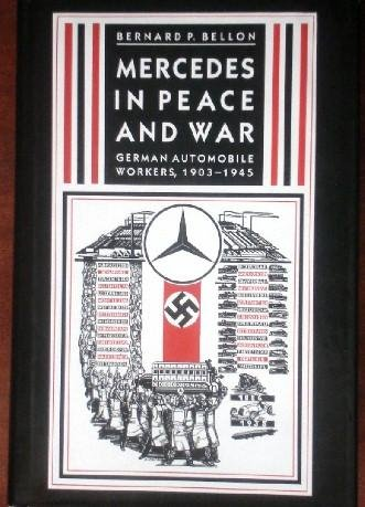 9780231068567: Mercedes in Peace and War: German Automobile Workers, 1903-1945
