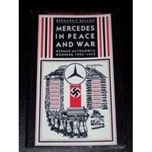 9780231068574: Mercedes in Peace and War: German Automobile Workers, 1903-1945