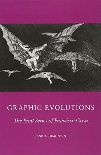 9780231068642: Graphic Evolutions The Print Series of Francisco Goya (Columbia Studies on Art)