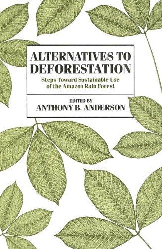 9780231068932: Alternatives to Deforestation (Biology and Resource Management Series)