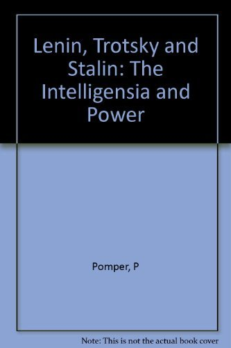 9780231069076: Lenin, Trotsky, and Stalin: The Intelligentsia and Power