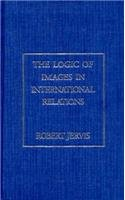 9780231069328: The Logic of Images in International Relations (Morningside Books)