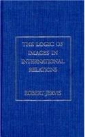 9780231069328: The Logic of Images in International Relations (Morningside Books)