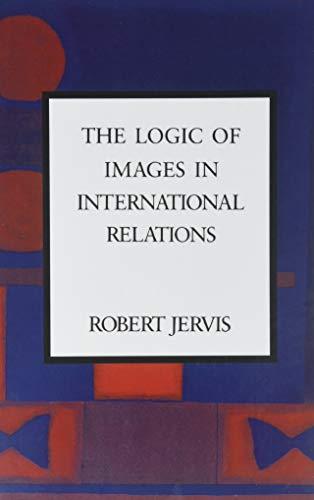 9780231069335: The Logic of Images in International Relations (Morningside Books)