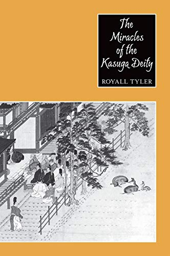 The Miracles of the Kasuga Deity (Records of Civilization: Sources & Studies): Tyler, Royall