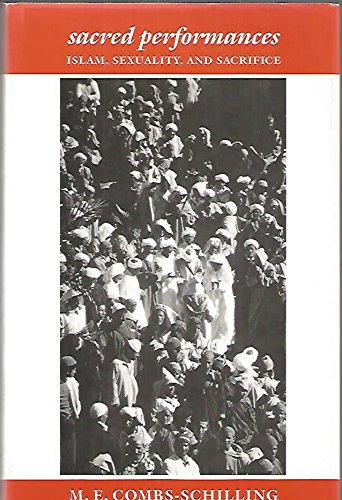9780231069748: Sacred Performances: Islam, Sexuality and Sacrifice