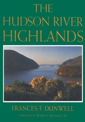 The Hudson River Highlands: Dunwell, Frances F.