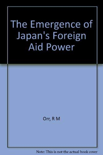 9780231070461: The Emergence of Japan's Foreign Aid Power