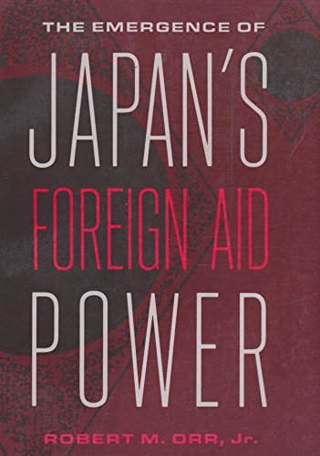 9780231070478: The Emergence of JapanÕs Foreign Aid Power