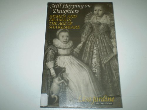 Still Harping on Daughters: Women and Drama in the Age of Shakespeare: Jardine, Lisa