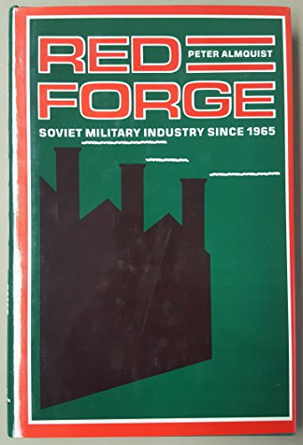 Red Forge: The Soviet Military Industry Since 1965