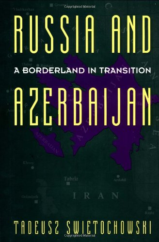 9780231070683: Russia and A Borderland In Transition Azerbaijan (Engineering Process Improvement)
