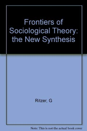 9780231070782: Frontiers of Social Theory: The New Syntheses