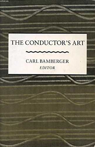 Conductor's Art, The: Bamberger, Carl, Editor