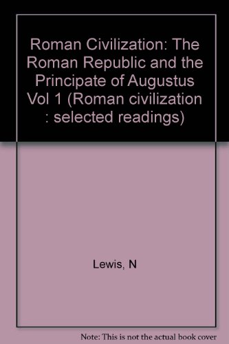 9780231071307: 001: Roman Civilization: Selected Readings : The Republic and the Augustan Age