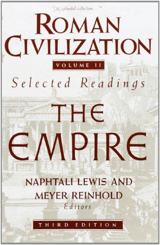 Roman Civilization: Selected Readings, Vol. 2: The Empire (Volume 2): Naphtali Lewis; Meyer Reinhold