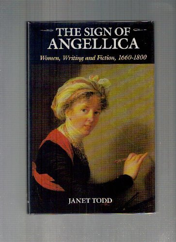 9780231071345: The Sign of Angellica: Women, Writing, and Fiction, 1660-1800