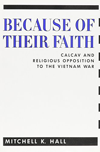 Because of Their Faith: CALVAC and Religious Opposition to the Vietnam War (Hardback): Mitchell K. ...