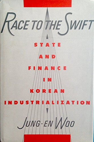 9780231071468: Race to the Swift: State and Finance in Korean Industrialization (Studies of the East Asian Institute)