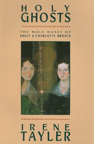 9780231071550: Holy Ghosts: The Male Muses of Emily and Charlotte Bronte
