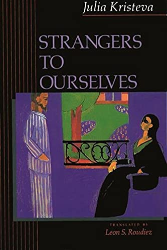 9780231071567: Strangers to Ourselves (European Perspectives: A Series in Social Thought and Cultural Criticism)