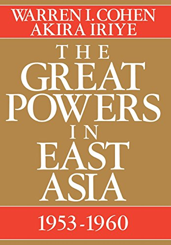 9780231071741: The Great Powers In East Asia: 1953-1960