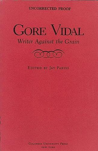 9780231072083: Gore Vidal: Writer Against the Grain