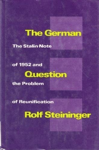 The German Question: The Stalin Note of: Steininger, Rolf