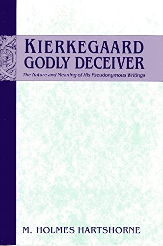 9780231072328: Kierkegaard, Godly Deceiver: The Nature and Meaning of His Pseudonymous Writings