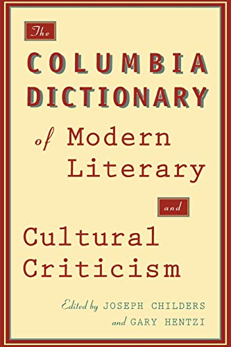 9780231072434: The Columbia Dictionary of Modern Literary and Cultural Criticism