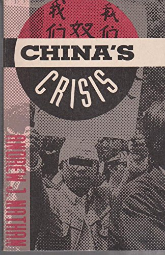 9780231072847: China's Crisis: Dilemmas of Reform and Prospects for Democracy (Studies of the East Asian Institute)