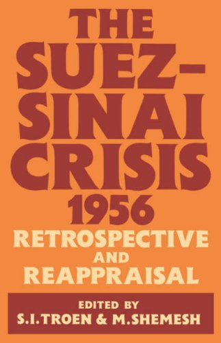 The Suez-Sinai Crisis, 1956 Retrospective and Reappraisal: Troen, Selwyn; Shemesh, Moshe