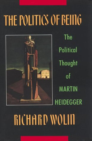 The Politics of Being: The Political Thought of Martin Heidegger (0231073143) by Wolin, Richard