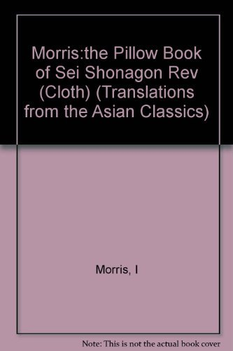 9780231073363: The Pillow Book of Sei Shonagon (TRANSLATIONS FROM THE ASIAN CLASSICS)