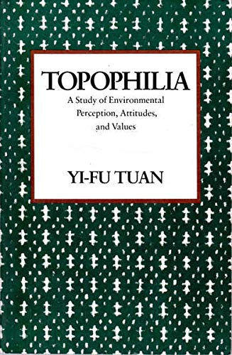 9780231073943: Topophilia: a Study of Environmental Perceptions, Attitudes and Values