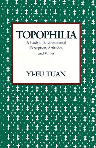 9780231073950: Topophilia: A Study of Environmental Perception, Attitudes, and Values