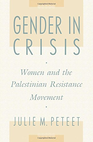 9780231074476: Gender in Crisis: Women and the Palestinian Resistance Movement