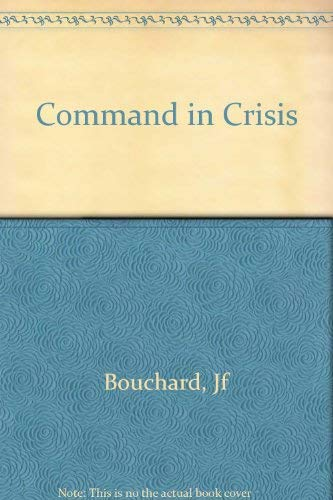 9780231074483: Command in Crisis: Four Case Studies