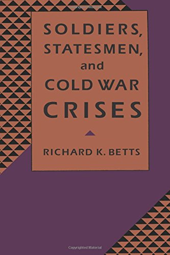9780231074698: Soldiers, Statesmen, and Cold War Crises