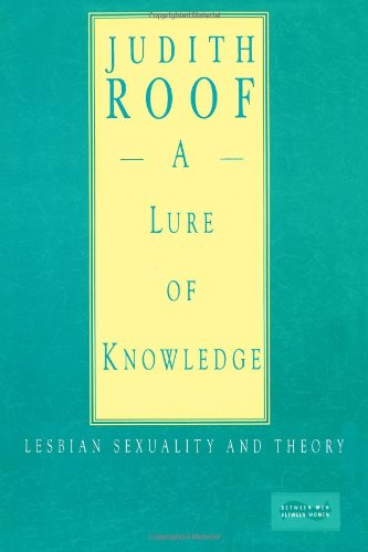 9780231074872: A Lure of Knowledge: Lesbian Sexuality and Theory (Between Men-Between Women)