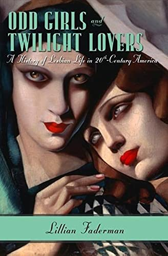 9780231074889: Odd Girls and Twilight Lovers: A History of Lesbian Life in Twentieth-century America (Between Men-Between Women: Lesbian & Gay Studies)