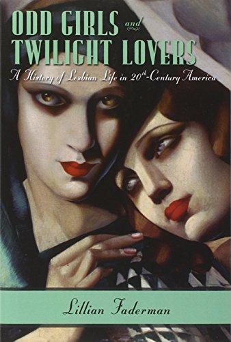 9780231074896: Odd Girls and Twilight Lovers: A History of Lesbian Life in Twentieth-century America