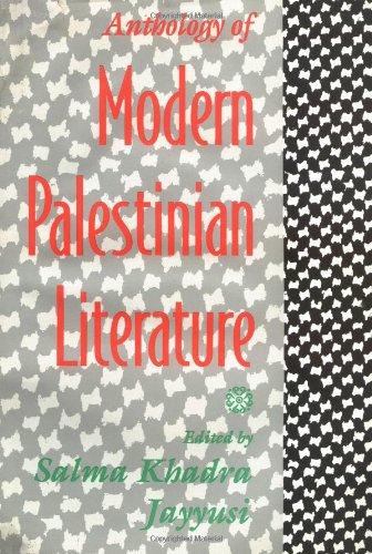Anthology of Modern Palestinian Literature: Editor-Salma Khadra Jayyusi