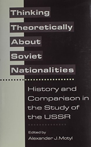 9780231075121: Thinking Theoretically About Soviet Nationalities