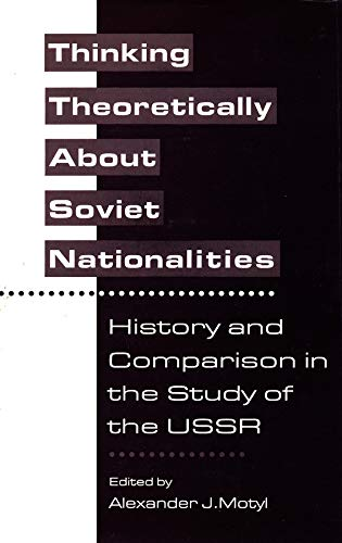 9780231075138: Thinking Theoretically About Soviet Nationalities