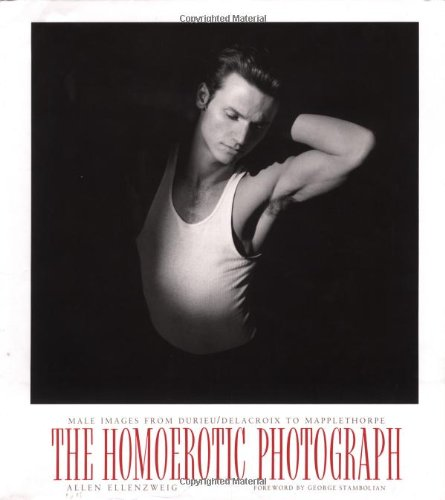 9780231075367: The Homoerotic Photograph: Male Images, Durieu/Delacroix to Mapplethorpe (Between Men - Between Women: Lesbian & Gay Studies)