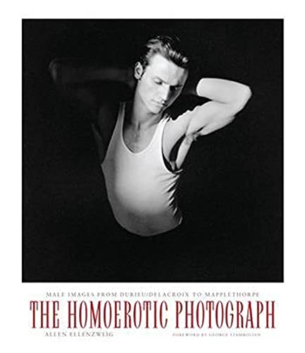 9780231075374: The Homoerotic Photograph: Male Images from Durieu / Delacroiz to Mapplethorpe: Male Images from Durieu/Delacroix to Mapplethorpe