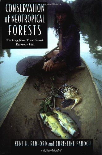 9780231076036: Conservation of Neotropical Forests: Working from Traditional Resource Use