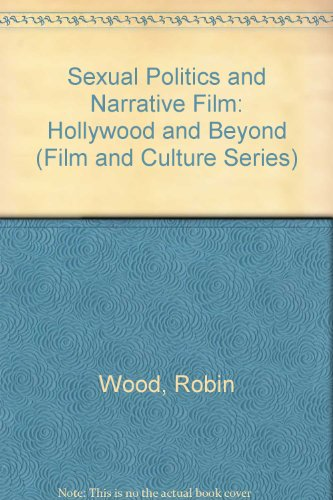9780231076043: Sexual Politics and Narrative Film: Hollywood and Beyond (Film and Culture Series)